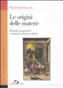 Le origini delle materie. Discipline, programmi e manuali scolastici in Italia
