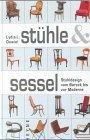 Stühle und Sessel. Stuhldesign vom Barock bis zur Moderne