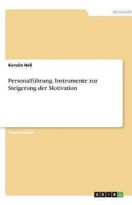 Personalführung. Instrumente zur Steigerung der Motivation