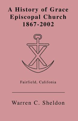 A History of Grace Episcopal Church 1867-2002