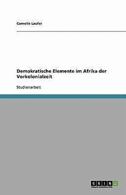 Demokratische Elemente im Afrika der Vorkolonialzeit