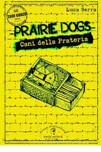 Prairie Dogs - Cani della prateria
