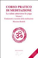 Corso pratico di meditazione: La salute attraverso lo yoga - Vol. 1