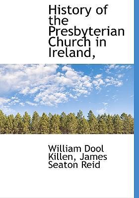 History of the Presbyterian Church in Ireland,