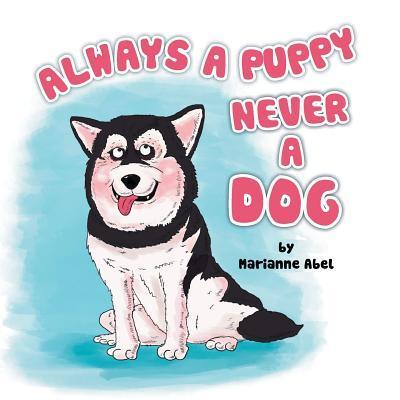 Always A Puppy Never A Dog