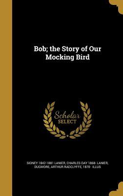 BOB THE STORY OF OUR MOCKING B