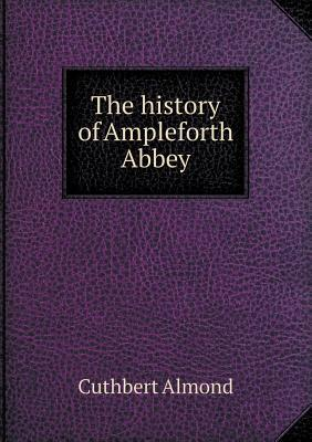 The History of Ampleforth Abbey