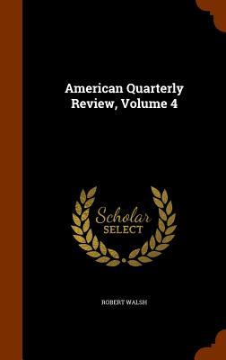 American Quarterly Review, Volume 4
