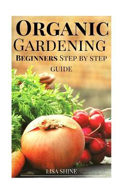 Beginners Step-by-step Guide to Organic Gardening from Home