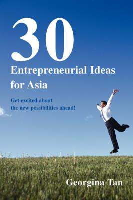 30 Entrepreneurial Ideas for Asia