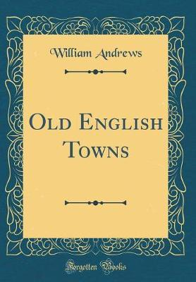 Old English Towns (C...