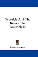 Neuralgia and the Diseases That Resemble It