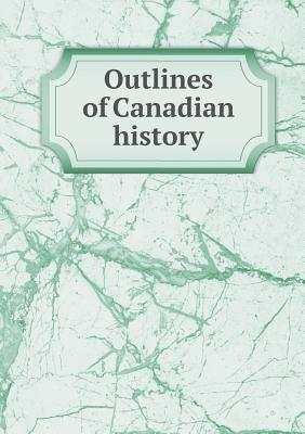 Outlines of Canadian History