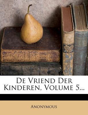 de Vriend Der Kinderen, Volume 5...