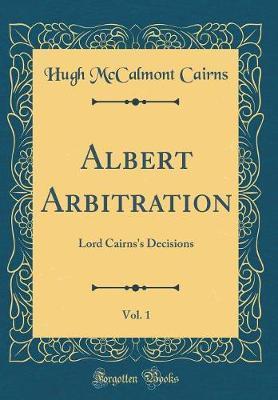 Albert Arbitration, Vol. 1