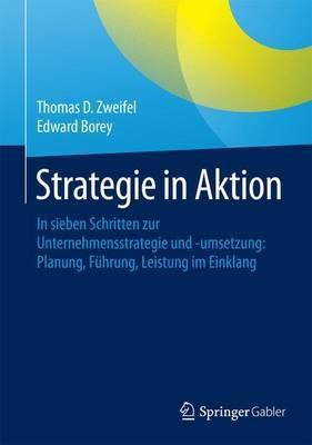 Strategy-in-action / in Sieben Schritten Zur Unternehmensstrategie Und -umsetzung