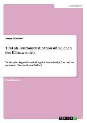 Tirol als Tourmusdestination im Zeichen des Klimawandels