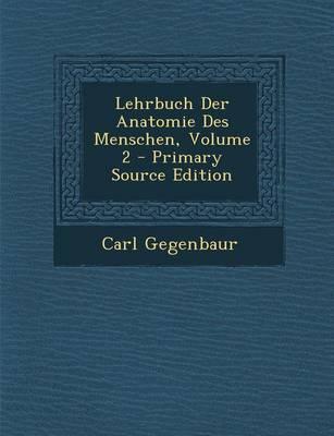 Lehrbuch Der Anatomie Des Menschen, Volume 2