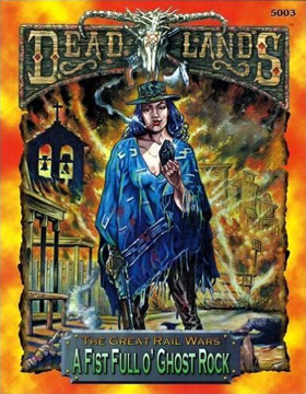 Deadlands: A Fist Full o' Ghost Rock