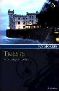 Trieste o del nessun luogo