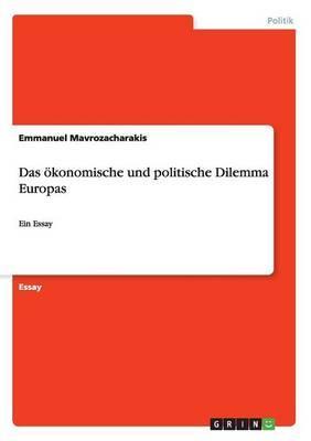 Das ökonomische und politische Dilemma Europas
