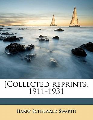 [Collected Reprints, 1911-1931