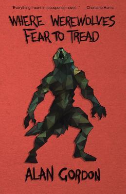 Where Werewolves Fear to Tread