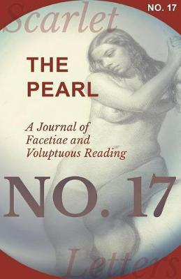 The Pearl - A Journal of Facetiae and Voluptuous Reading - No. 17