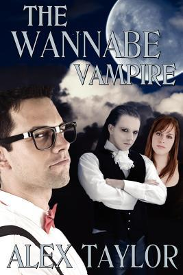 The Wannabe Vampire