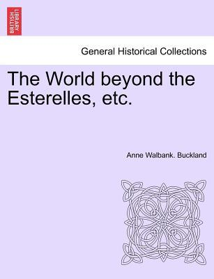 The World beyond the Esterelles, etc