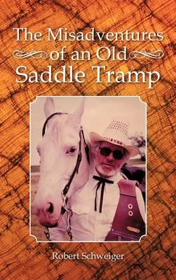The Misadventures of an Old Saddle Tramp