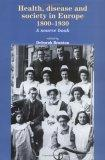 Health, Disease and Society in Europe, 1800-1930