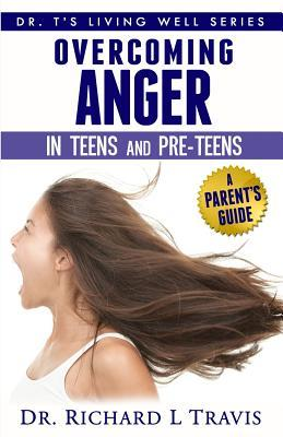 Overcoming Anger in Teens and Pre-teens