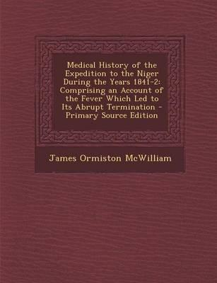 Medical History of the Expedition to the Niger During the Years 1841-2