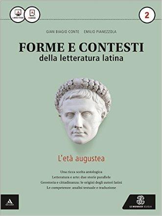 Forme e contesti della letteratura latina. Per i Licei e gli Ist. magistrali. Con e-book. Con espansione online