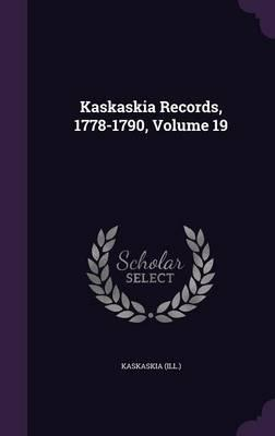 Kaskaskia Records, 1778-1790, Volume 19