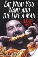 Eat What You Want and Die Like a Man