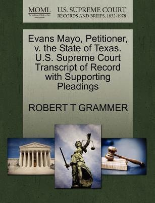 Evans Mayo, Petitioner, V. the State of Texas. U.S. Supreme Court Transcript of Record with Supporting Pleadings