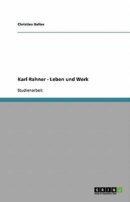 Karl Rahner - Leben und Werk