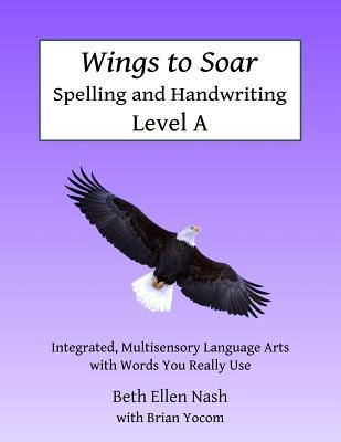 Wings to Soar Spelling and Handwriting Level a