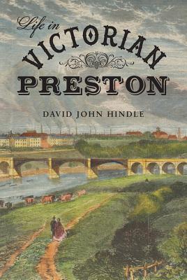 Life in Victorian Preston