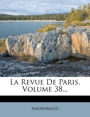 La Revue de Paris, Volume 38.