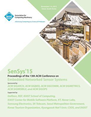 SenSys 15  13th ACM Conference on Embedded Networked Sensor Systems