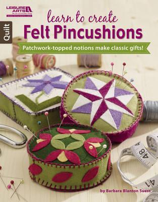 Learn to Create Felt Pincushions