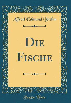Die Fische (Classic Reprint)