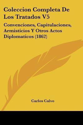 Coleccion Completa de Los Tratados V5