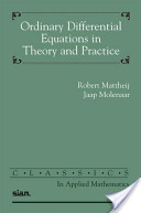 Ordinary Differential Equations in Theory and Practice