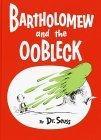 Bartholomew and the Oobleck