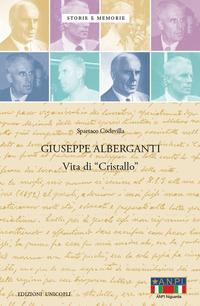 Giuseppe Alberganti. Vita di «Cristallo»