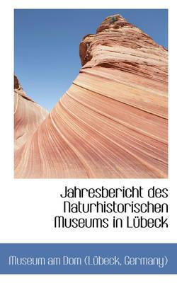 Jahresbericht Des Naturhistorischen Museums in Lubeck